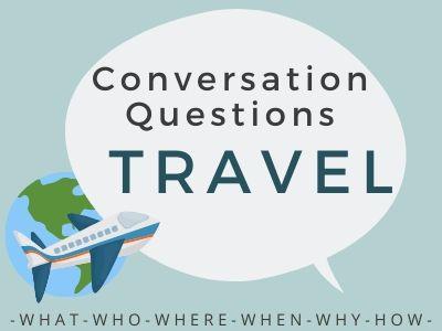 Conversation Questions - Travel 1