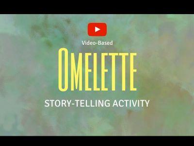 Omelette | Story Telling Activity