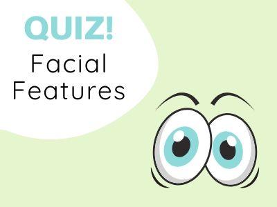 Quiz: Facial Features